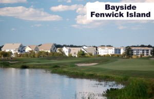 Bayside Neighborhood, Fenwick Island
