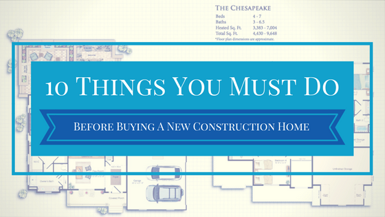 10 things you must do buying a new construction home