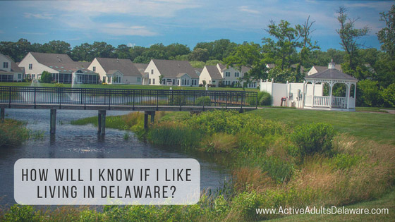 How Will I know if I like living in Delaware