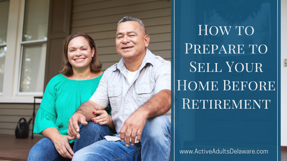 Plan on selling your home before retirement