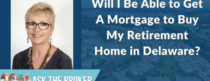 Can you get a mortgage for your Delaware retirement home