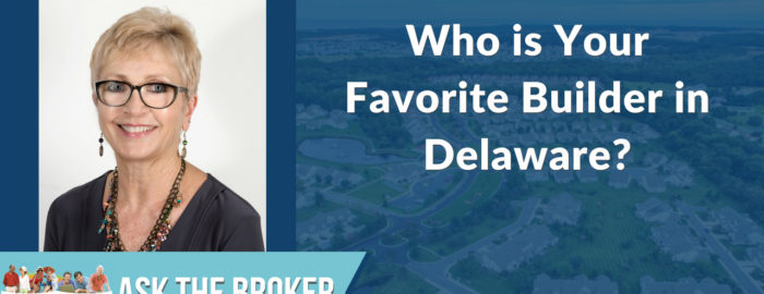 Who are your favorite Delaware home builders?