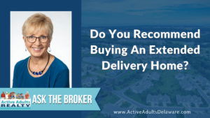 Do you recommend an extended delivery home?
