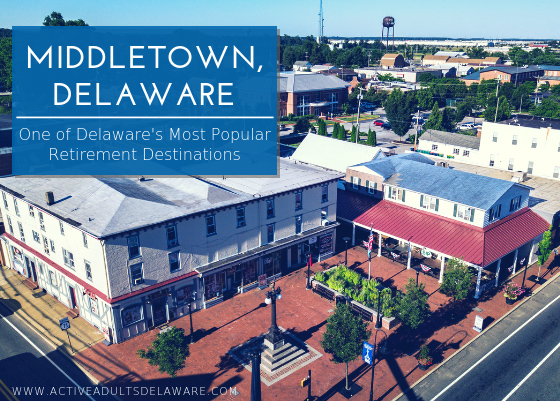 Middletown Delaware, one of Delaware's most popular retirement destinations