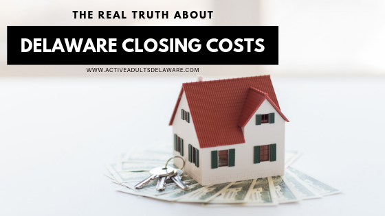 Real Truth about Delaware Closing Costs