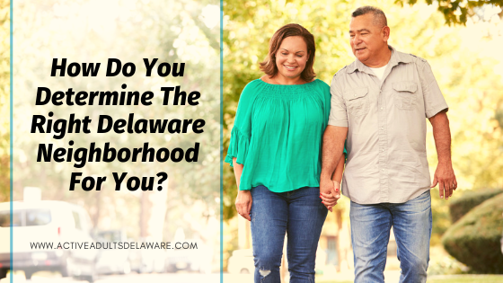 Finding the right Delaware neighborhood for you.