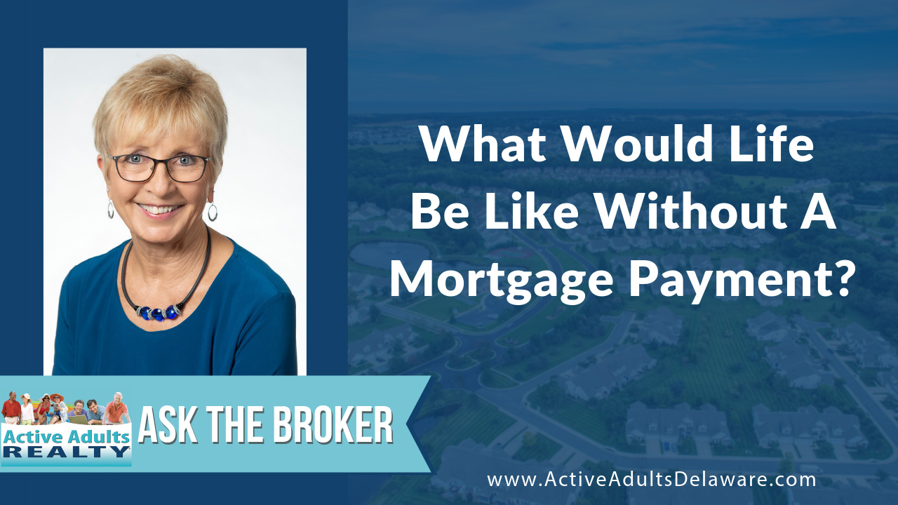 What would life be like without a mortgage payment