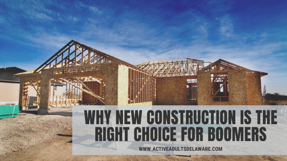 why new construction homes are the right choice for boomers