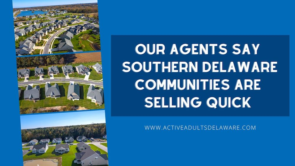 Southern Delaware communities are selling out quick
