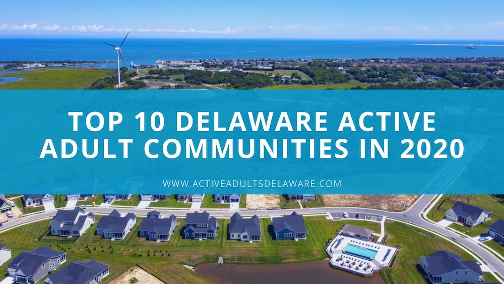 10 Top-selling Active Adult communities in Delaware for 2020