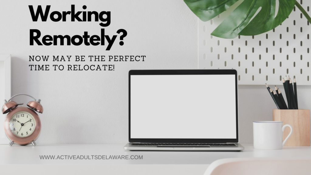 Working remotely? Now may be the perfect time to relocate.